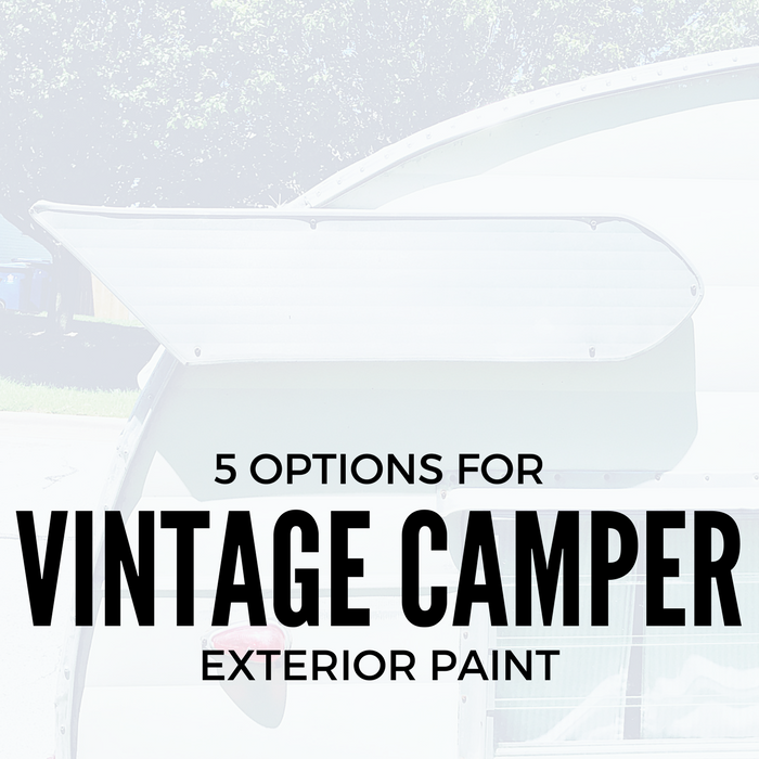 5 Vintage Camper Exterior Paint Options for Painting Your Camper